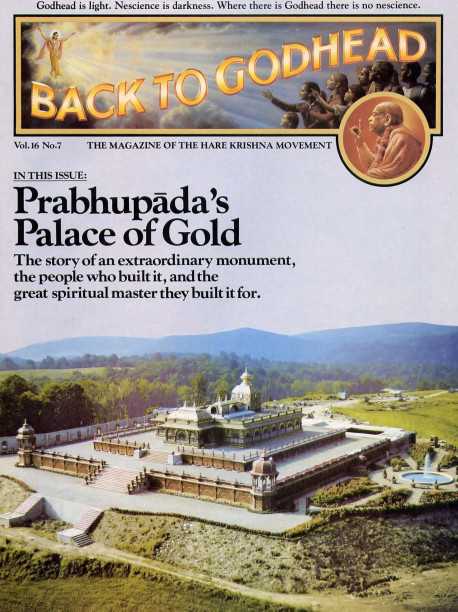 "Prabhupada's Palace of Gold. In the hills of West Virginia, devotees of Lord Krsna dedicated seven years to create this memorial to His Divine Grace A. C. Bhaktivedanta Swami Prabhupada, founder and spiritual guide of the International Society for Krishna Consciousness. The Palace is an artistic achievement beautified by 8,000 ·square feet of 22-karat gold leaf, 40 different kinds of marble and onyx, hand-carved teakwood furniture fro m India , ancient Chinese vases, 42 chandeliers of Austrian and Czech crystal, and more. Now, in a place you 'd least expect, as you round a bend on a road in West Virginia, you'll find ""The Taj Mahal of the West """