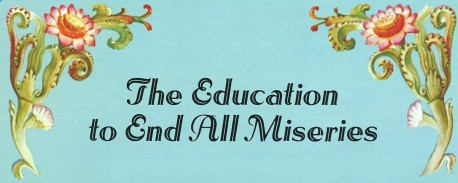 The Education to End all Miseries