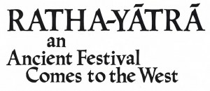 Ratha Yatra -- An Ancient Festival comes to the West. 1975.