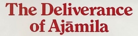 The Deliverance of Ajamila