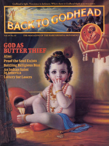 Krsna, the Butter Thief. As a child in Vrndavana, India, Krsna used to steal freshly churned butter from pots stored in His neighbors' houses. During the month of Karttika (see calendar on page 31), Krsna's devotees especially like to remember these naughty child hood pastimes, which evoke the most intimate sentiments of parental love. Although Krsna is the father of everyone, He appears as the most darling child to His pure devotees who wish to worship and love Him in that form.